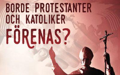 Borde protestanter och katoliker förenas?