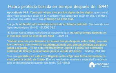 Habrá profecía basada en tiempo después de 1844?