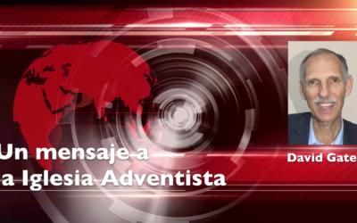 Mensaje a la Iglesia Adventista – David Gates